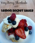very berry shortcake with lemon secret sauce